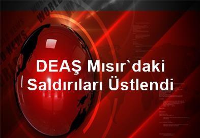 DEAŞ, Mısır'daki saldırıları üstlendi